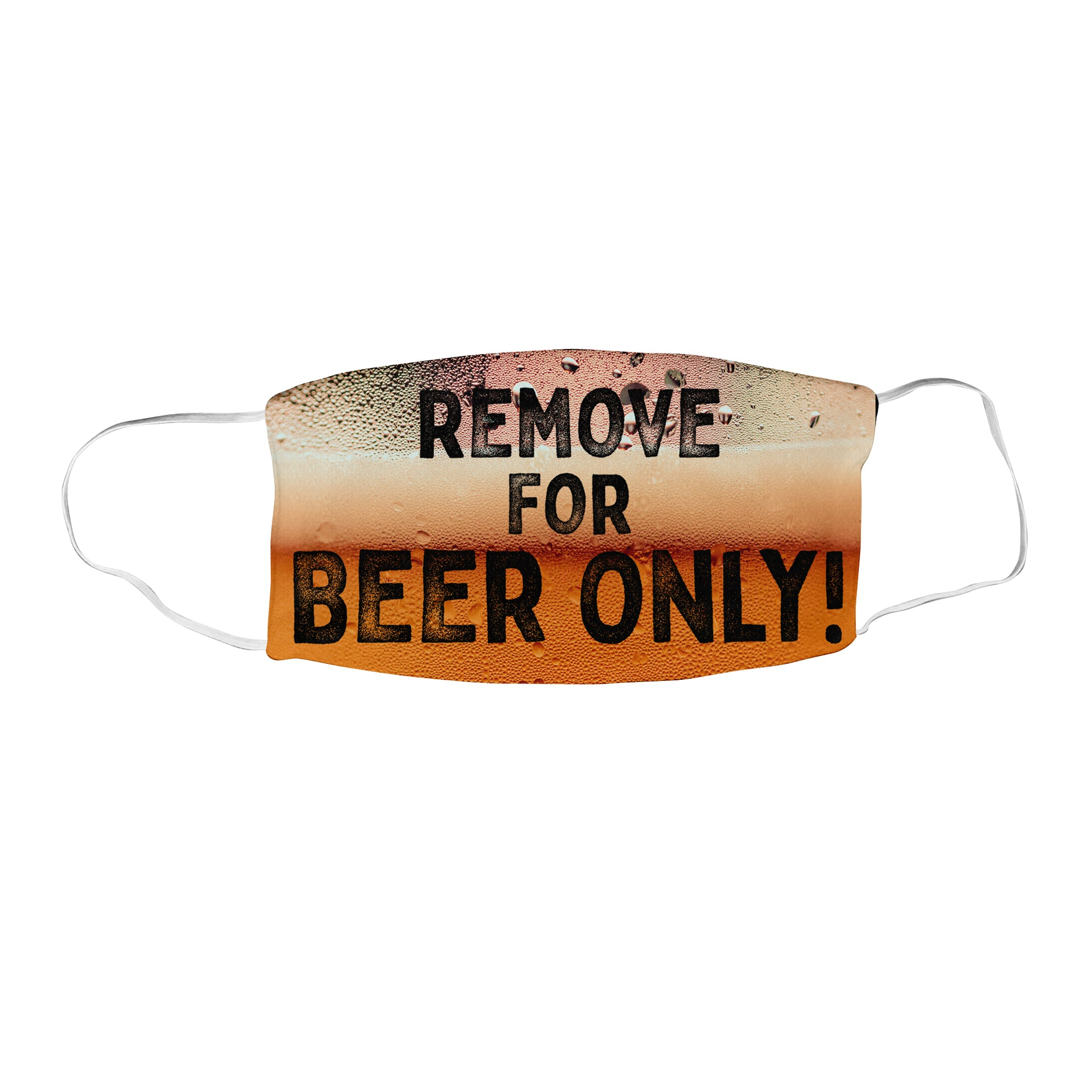 Remove for Beer Face Mask