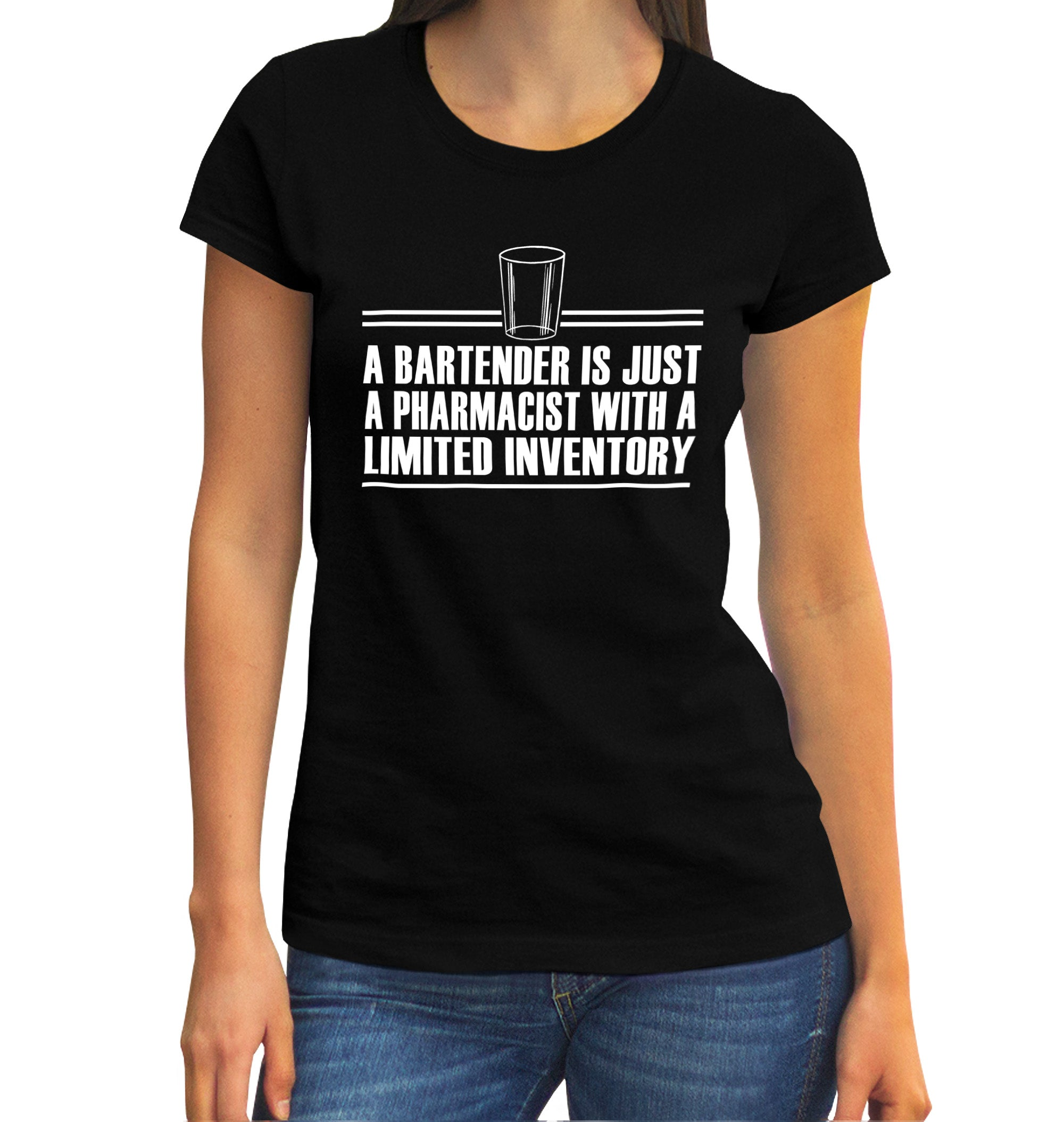 Women's Bartender is Just a Pharmicist with Limited Inventory T-Shirt on Model