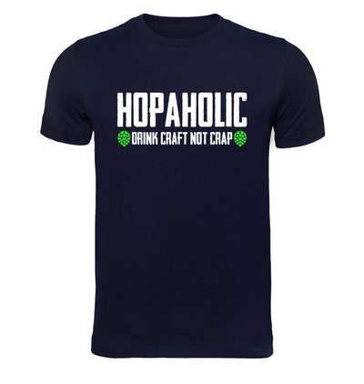 Hopaholic Drink Craft Not Crap Beer T-Shirt Flat Image