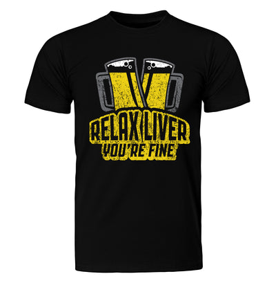 Relax Liver, You're Fine Beer T-Shirt Flat