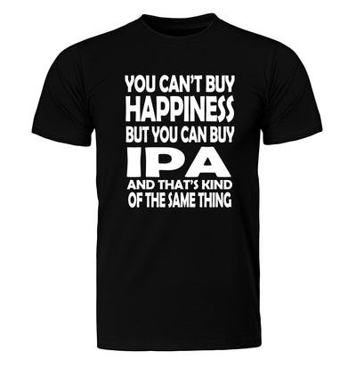 You Can't Buy Happiness but You Can Buy IPA Beer T-Shirt Flat Black