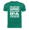 You Can't Buy Happiness But You Can Buy IPA T-Shirt Flat