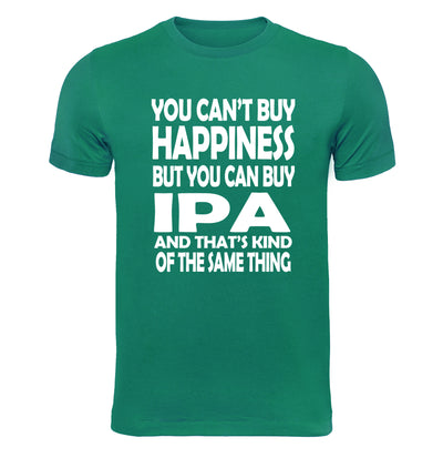 You Can't Buy Happiness but You Can Buy IPA Beer T-Shirt Flat Green