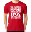 You Can't Buy Happiness but You Can Buy IPA Beer T-Shirt on Model Red
