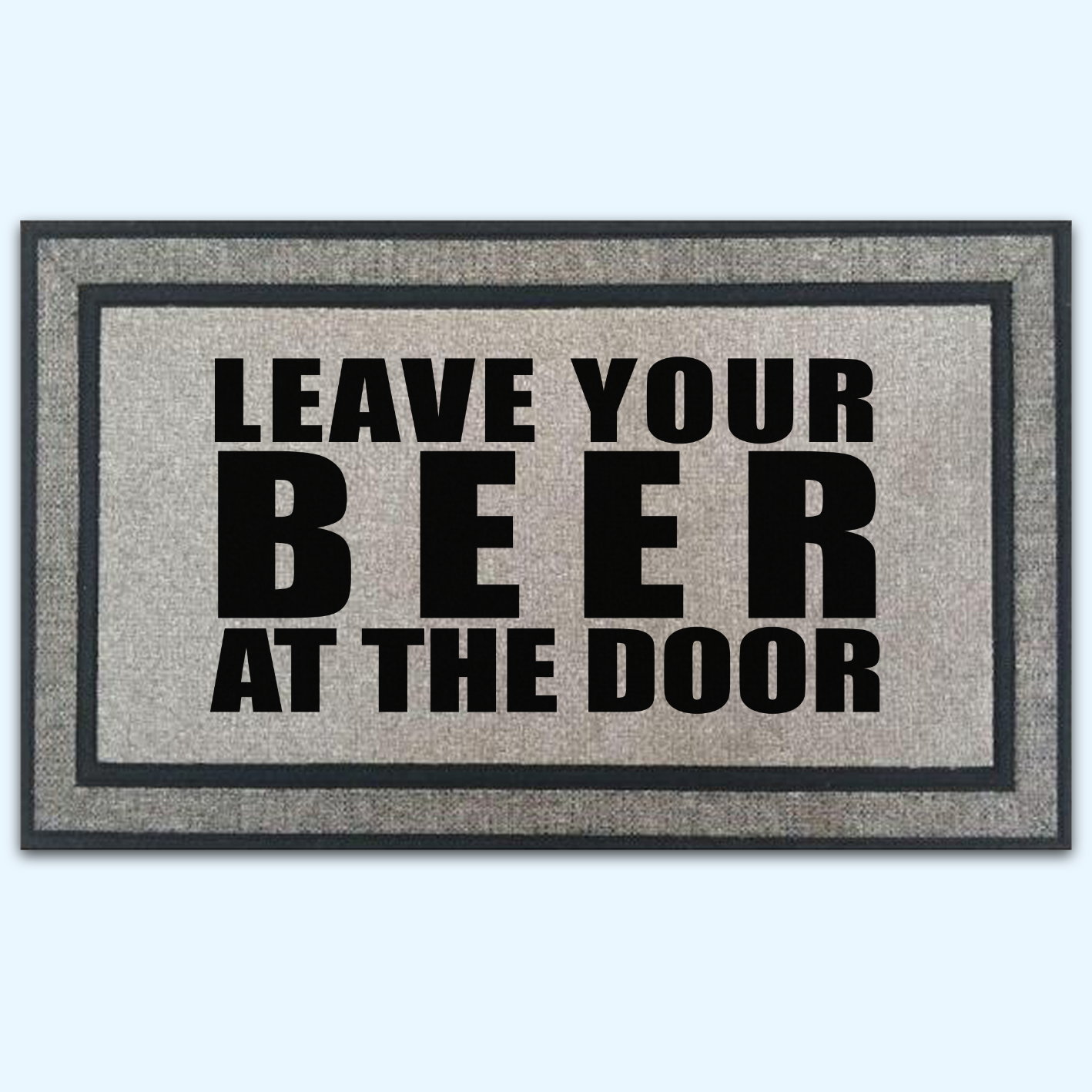 Leave Your Beer At The Door Door Mat