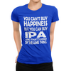 You Can't Buy Happiness but You Can Buy IPA Beer T-Shirt