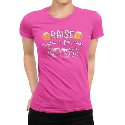 Raise A Glass For The Boobs Breast Cancer Awareness T-Shirt