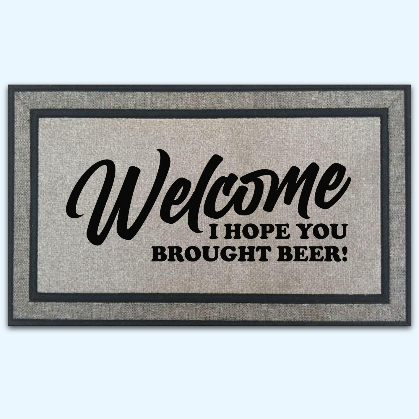 Welcome, I Hope You Brought Beer Door Mat