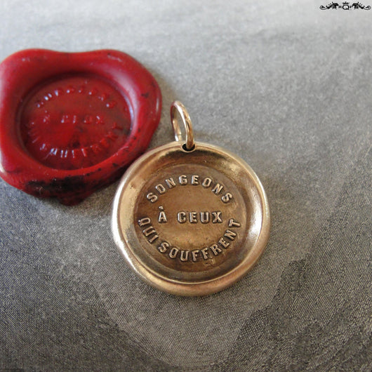 Think Of Those Who Suffer Wax Seal Charm - antique wax seal charm jewelry French motto quote proverb pendant