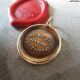 Do What You Must Wax Seal Charm - antique wax seal charm jewelry - French motivational motto quote proverb pendant
