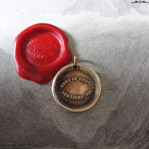 Bronze Wax Seal Pendant - When In Doubt Forbear - RQP Studio