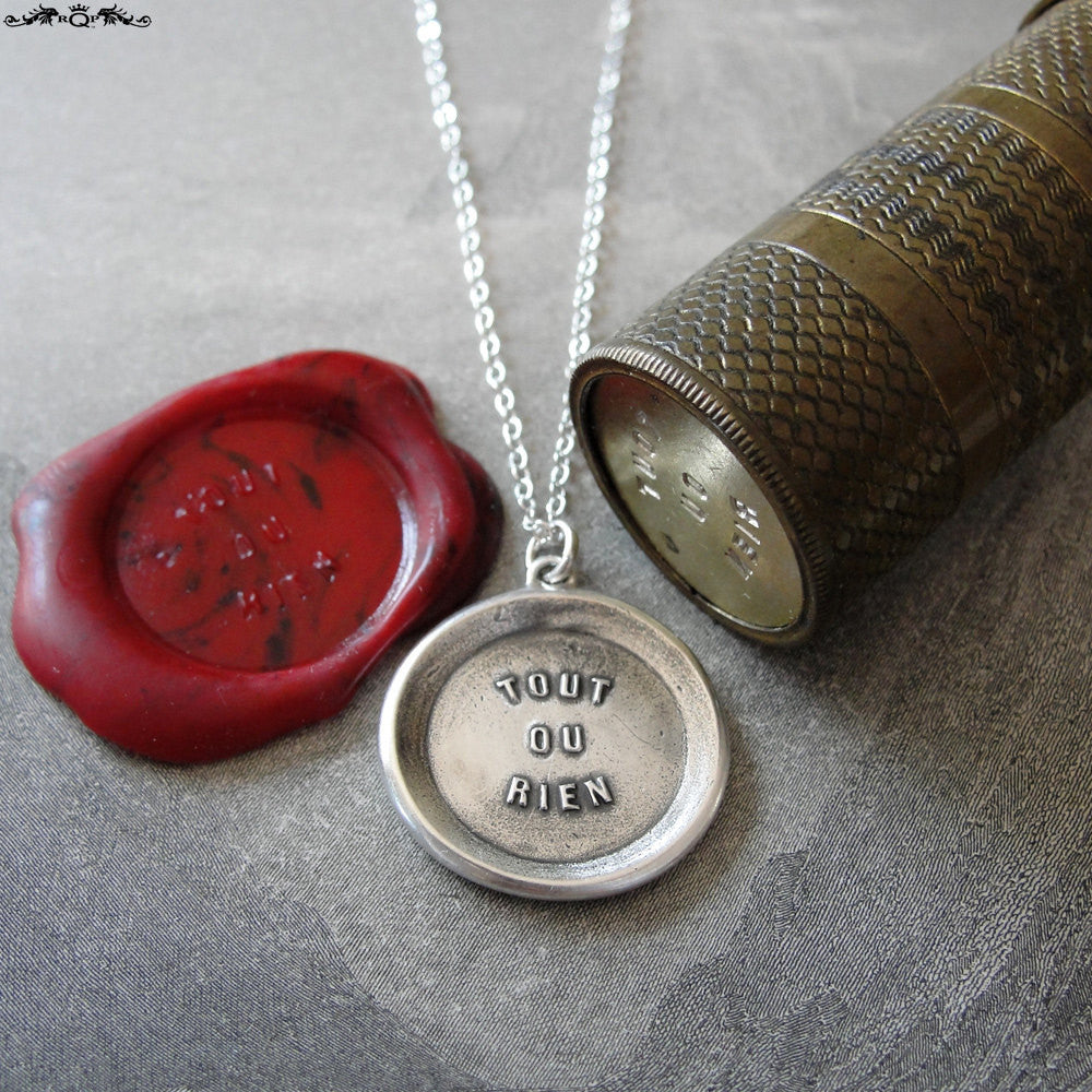All Or Nothing Wax Seal Necklace - antique wax seal charm jewelry French motto quote proverb word - RQP Studio