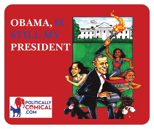 Obama Is Still My President  Mouse Pad