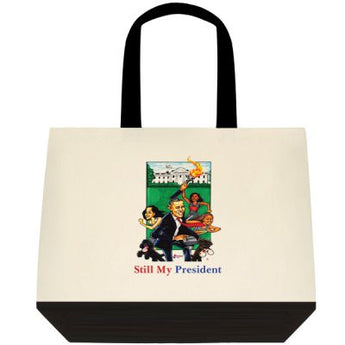 Obama Family Tote Bag, Still My President  2 sided Yes We Can Yes We Did