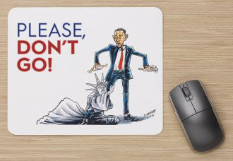 Barack Obama Mouse Pad Please Don't Go