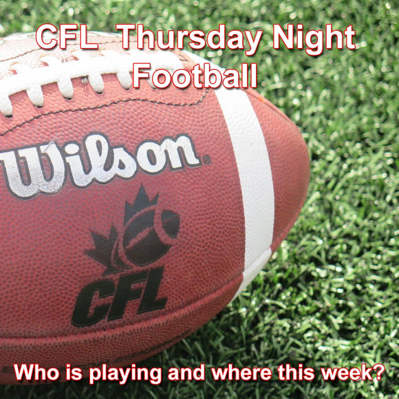 Thursday Night CFL Football Update July 5 2018