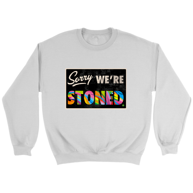 Sorry We're Stoned Apparel