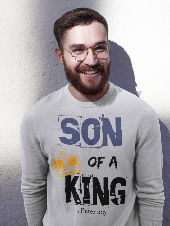 Son of A King Sweatshirt - PeculiarPeople StandOut Christian Apparel