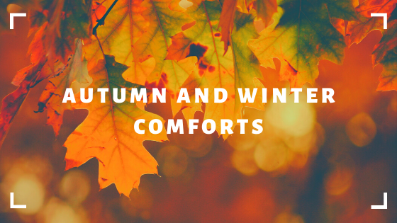 Autumn and Winter Comforts