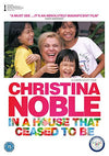 Christina Noble: In A House That Ceased To Be DVD