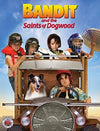 Bandit and the Saints of Dogwood DVD