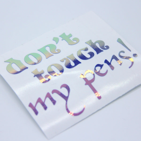 vinyl decal | don't touch my pens!