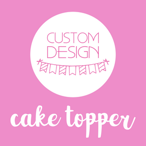 party styling - cake topper | custom design