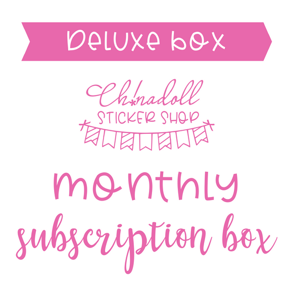 Monthly subscription box - deluxe | ch!nadoll sticker shop