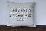 As For Me and My House We Will Serve The Lord, Joshua 24:15 Scripture Pillow Cover - Returning Grace Designs