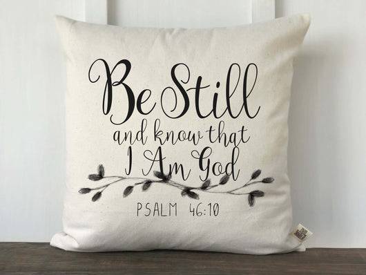 Be Still And Know Psalm 46:10 Scripture Pillow Cover - Returning Grace Designs