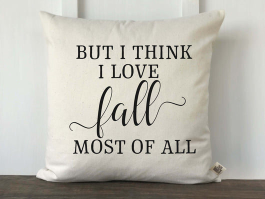 But I Think I Love Fall Most of All Pillow Cover - Returning Grace Designs