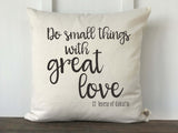 Do Small Things With Great Love Pillow Cover - Returning Grace Designs