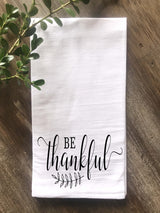 Be Thankful Farmhouse Floursack Tea Towel - Returning Grace Designs