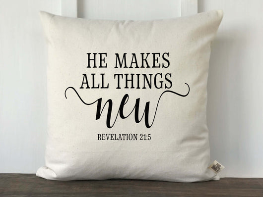 He Makes All Things New Revelation 21:5 Text Pillow Cover - Returning Grace Designs
