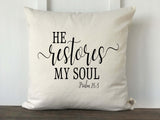 He Restores My Soul Psalm 23: 3 Scripture Pillow Cover - Returning Grace Designs