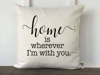 Home is Wherever I'm with You Pillow Cover - Returning Grace Designs