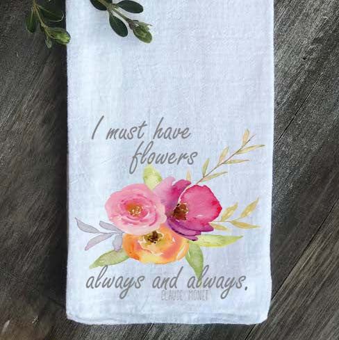 I Must Have Flowers Floursack Towel - Returning Grace Designs