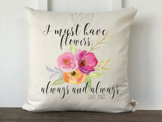 I Must Have Flowers Always and Always Watercolor Floral Pillow Cover - Returning Grace Designs