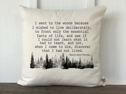 I Went to the Woods to Live Deliberately Pillow Cover