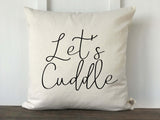Let's Cuddle Pillow Cover - Returning Grace Designs