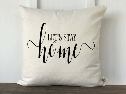 Let's Stay Home Pillow Cover - Returning Grace Designs