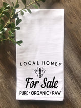 Local Honey For Sale Flour Sack Tea Towel - Returning Grace Designs