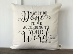 May It Be Done To Me According to Your Word Luke 1:38 Scripture Pillow Cover - Returning Grace Designs