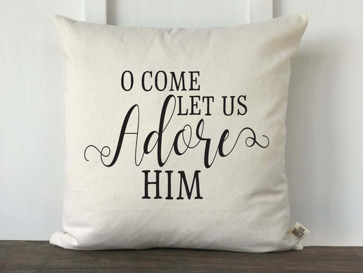 O Come Let Us Adore Him Christmas Pillow Cover - Returning Grace Designs