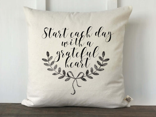 Start Each Day with a Grateful Heart Inspirational Pillow Cover - Returning Grace Designs