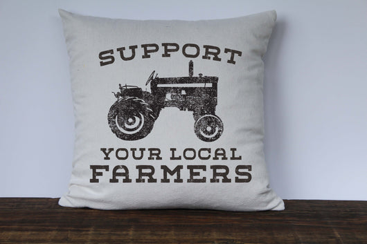 Support Your Local Farmers Farmhouse Pillow Cover - Returning Grace Designs