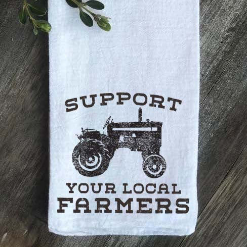 Support Your Local Farmers Floursack Tea Towel - Returning Grace Designs