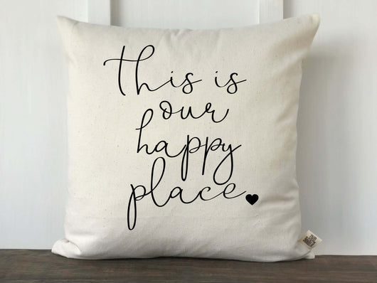 This Is Our Happy Place Pillow Cover - Returning Grace Designs