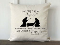 You will Find an Infant Nativity Scene Pillow Cover Luke 2:12 - Returning Grace Designs