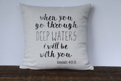When You go Through Deep Waters I Will be With You Isaiah 43:2 Scripture Pillow - Returning Grace Designs